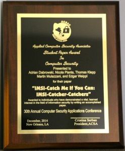 Best Paper Award: Adrian Dabrowski, Nicola Pianta, Thomas Klepp, Martin Mulazzani, and Edgar Weippl. Imsi-Catch Me If You Can: Imsi-Catcher-Catchers. In Proceedings of the 30th Annual Computer Security Applications Conference (ACSAC), December 2014.